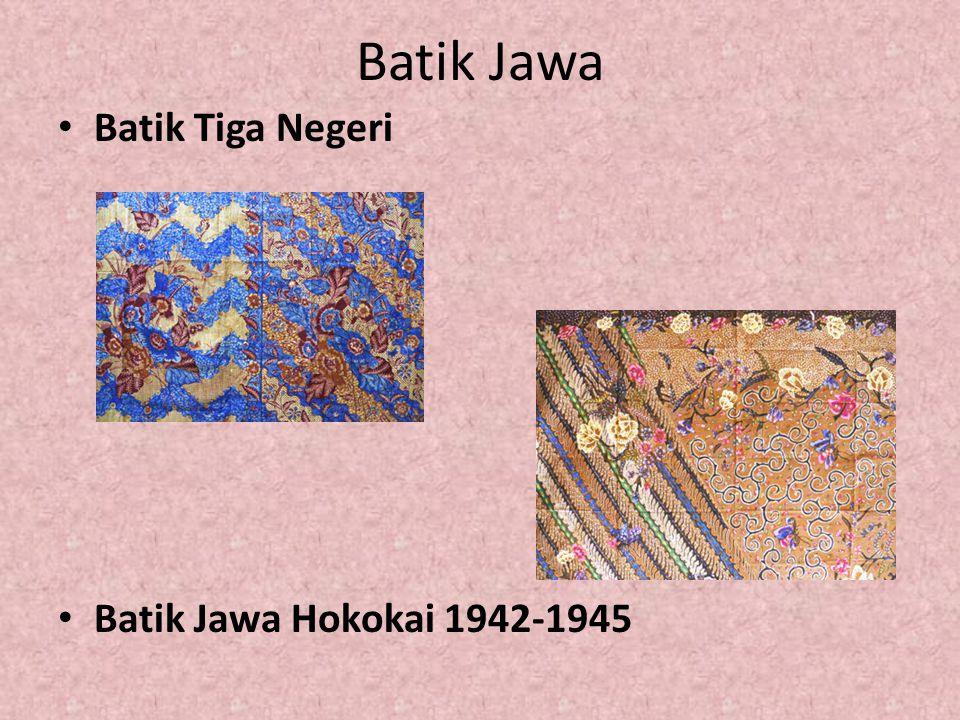 Batik Jawa Batik Tiga Negeri Batik Jawa Hokokai 1942-1945