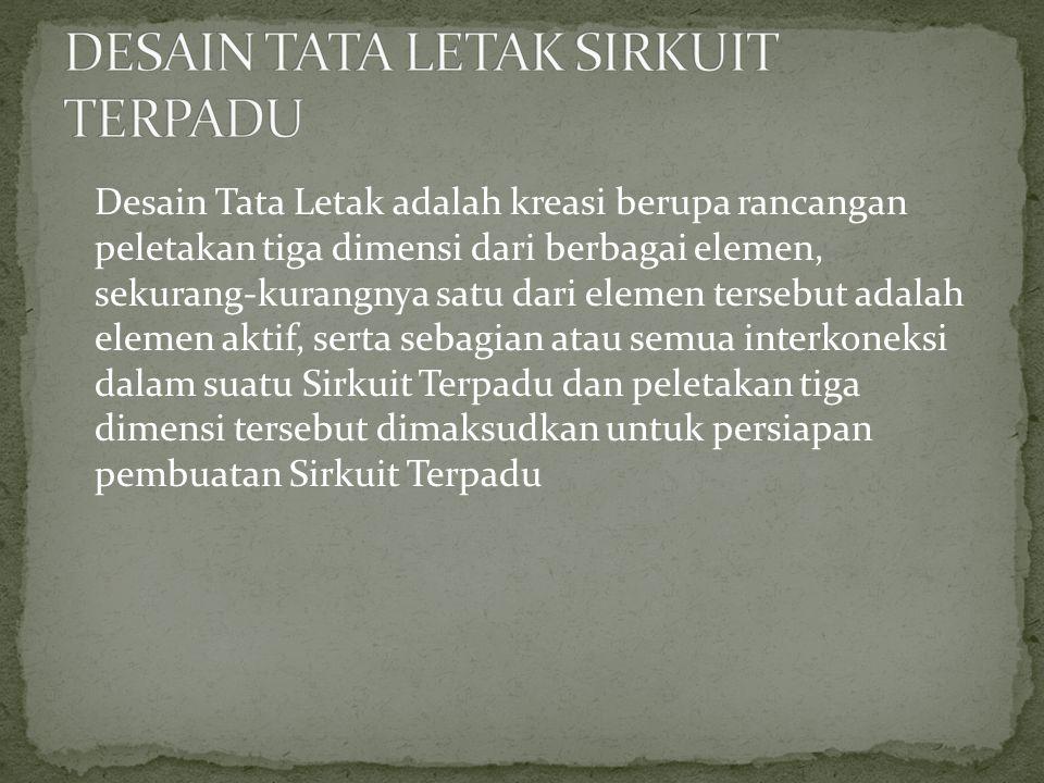 DESAIN TATA LETAK SIRKUIT TERPADU