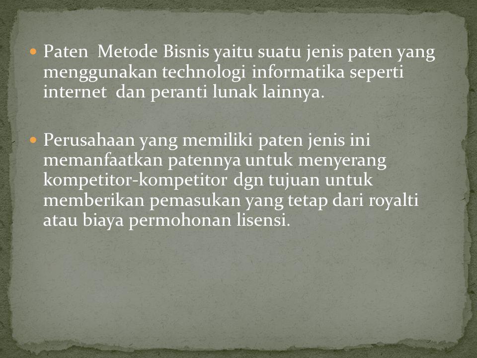 Paten Metode Bisnis yaitu suatu jenis paten yang menggunakan technologi informatika seperti internet dan peranti lunak lainnya.