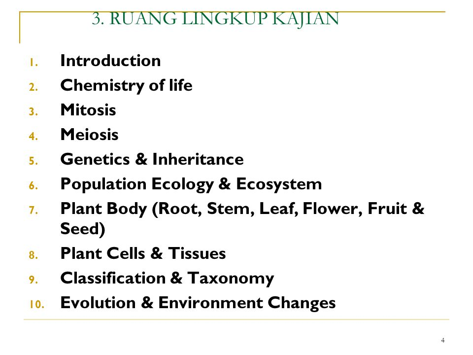 3. RUANG LINGKUP KAJIAN Introduction Chemistry of life Mitosis Meiosis