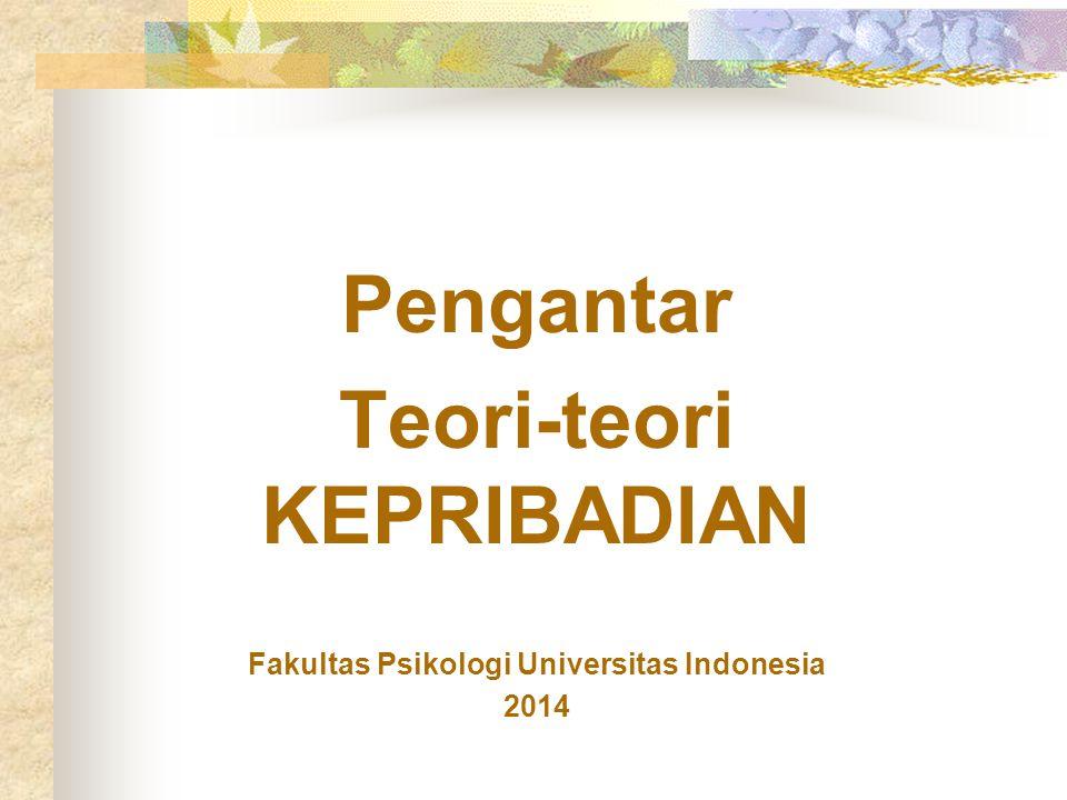 Teori-teori KEPRIBADIAN Fakultas Psikologi Universitas Indonesia