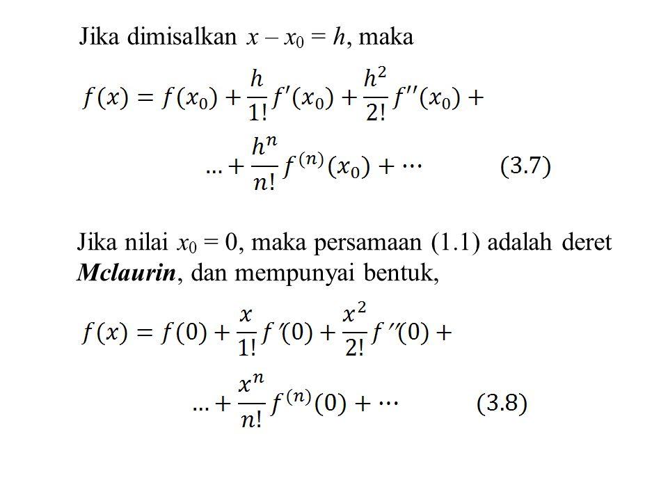Jika dimisalkan x – x0 = h, maka