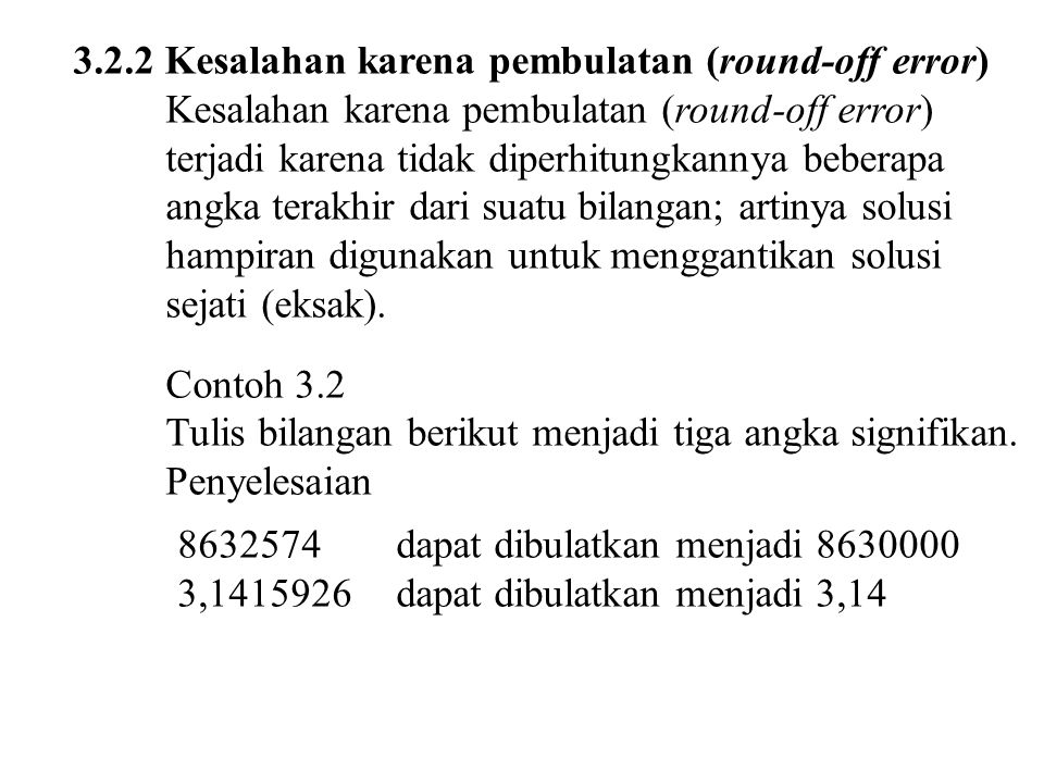 3.2.2 Kesalahan karena pembulatan (round-off error)