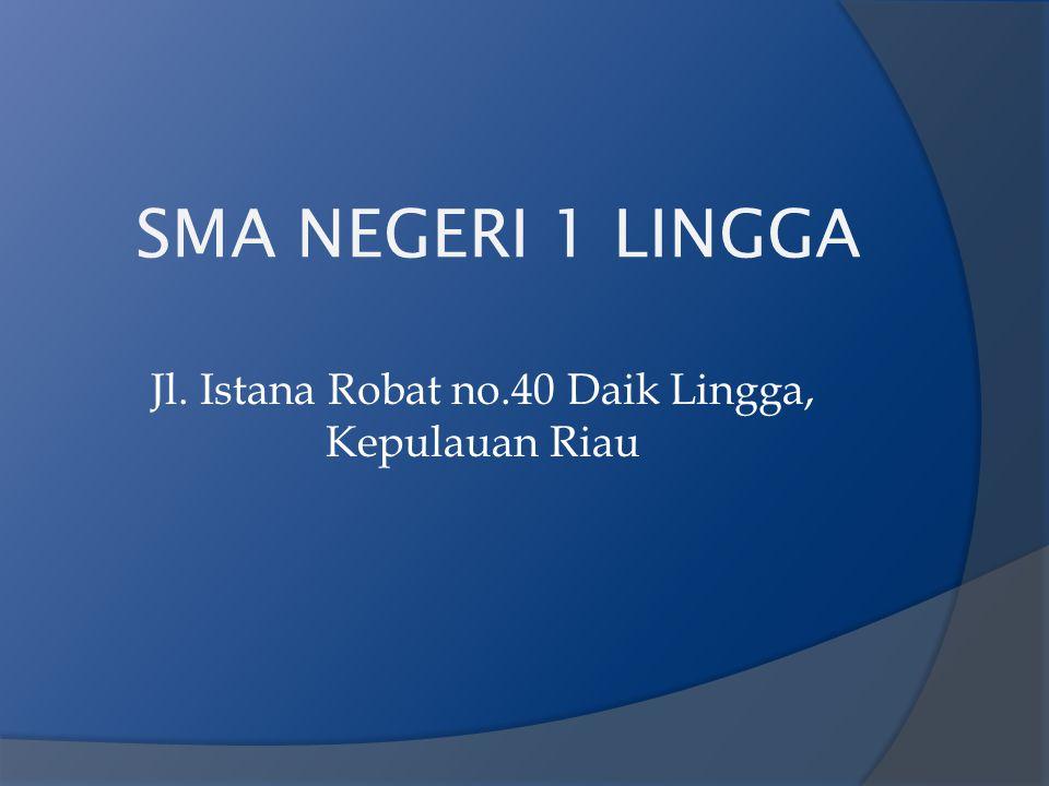Jl. Istana Robat no.40 Daik Lingga, Kepulauan Riau