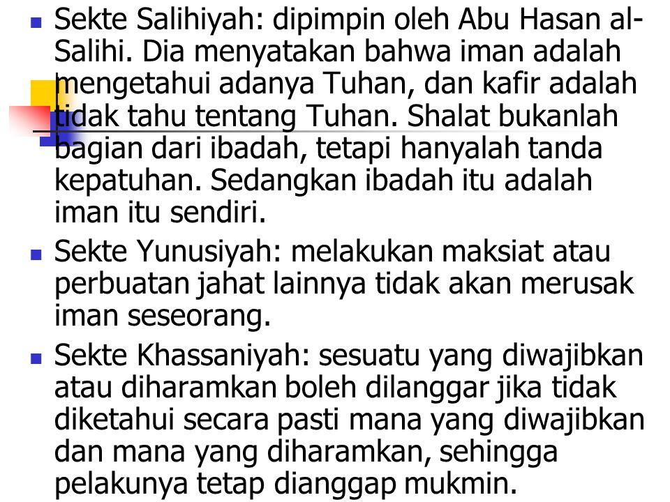 Sekte Salihiyah: dipimpin oleh Abu Hasan al-Salihi