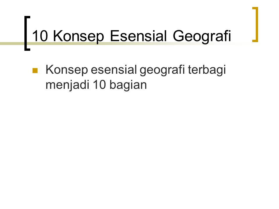 10 Konsep Esensial Geografi