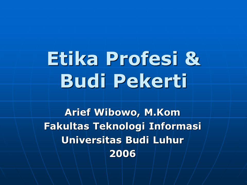 Etika Profesi & Budi Pekerti