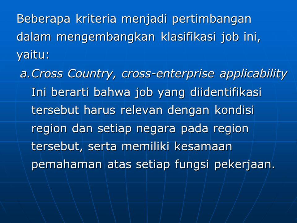 Beberapa kriteria menjadi pertimbangan dalam mengembangkan klasifikasi job ini, yaitu:
