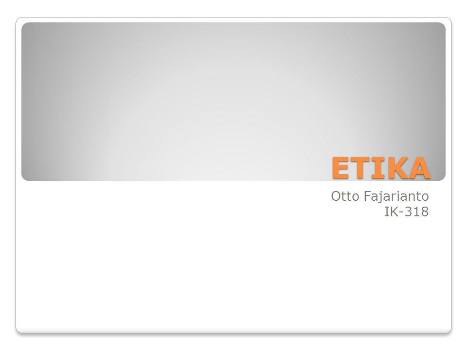 ETIKA Otto Fajarianto IK-318