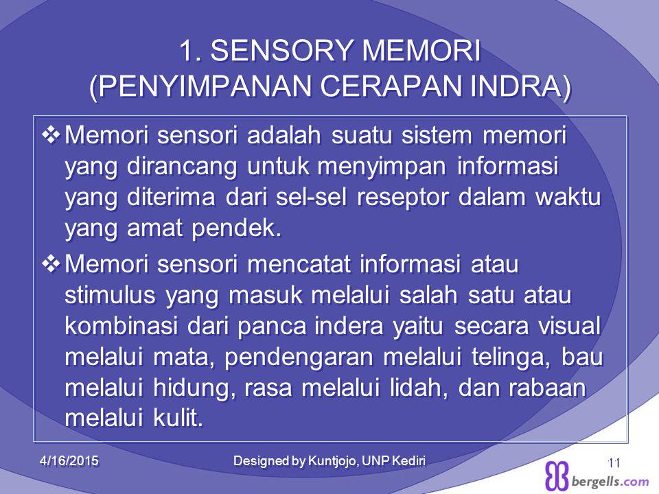 1. SENSORY MEMORI (PENYIMPANAN CERAPAN INDRA)