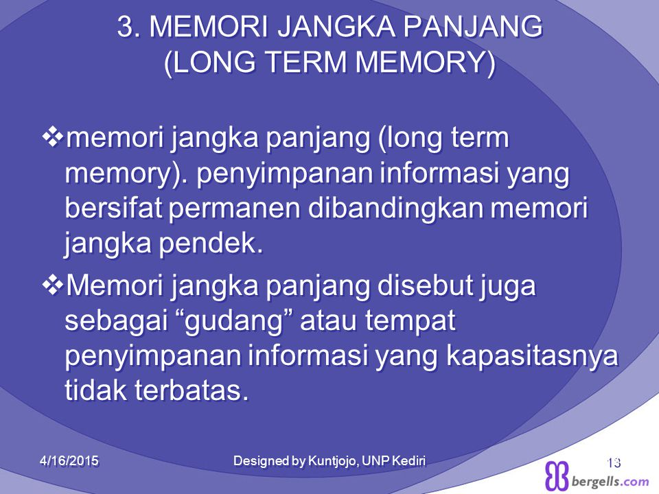 3. MEMORI JANGKA PANJANG (LONG TERM MEMORY)