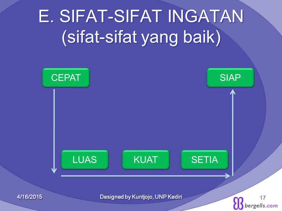 E. SIFAT-SIFAT INGATAN (sifat-sifat yang baik)