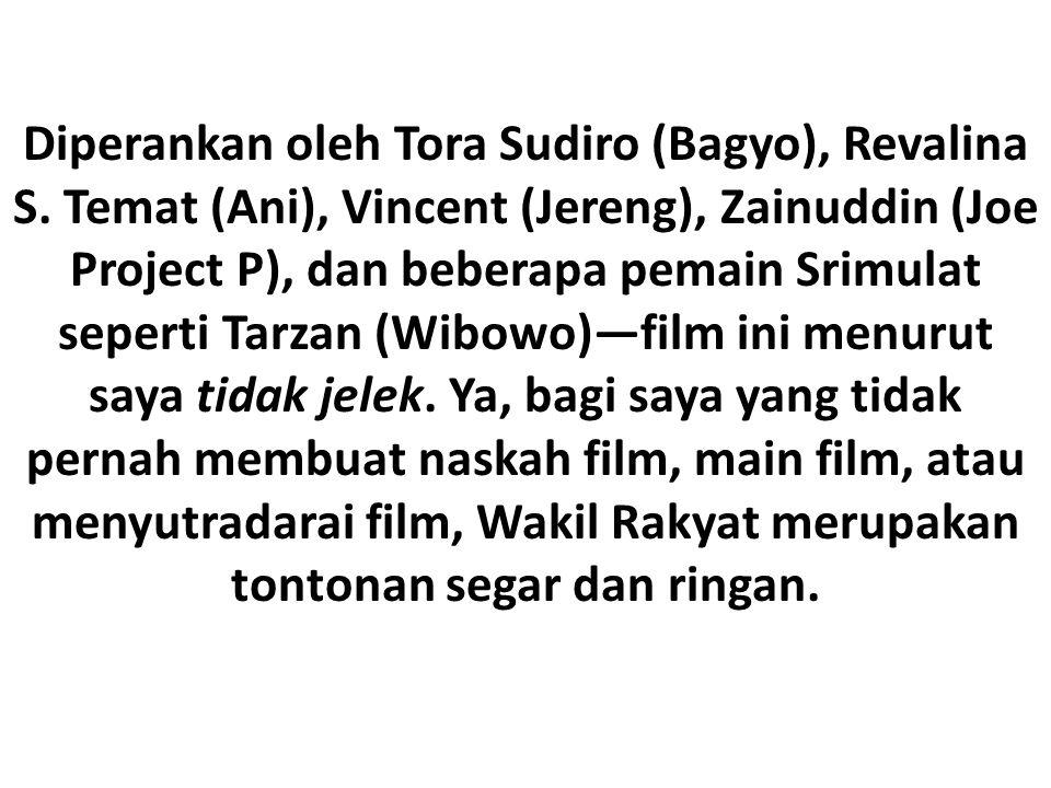 Diperankan oleh Tora Sudiro (Bagyo), Revalina S