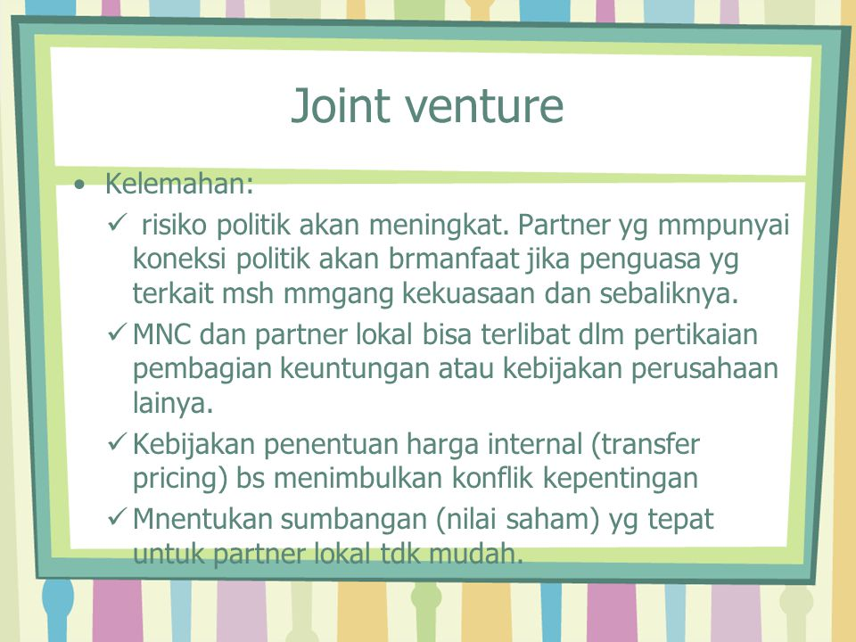 Joint venture Kelemahan:
