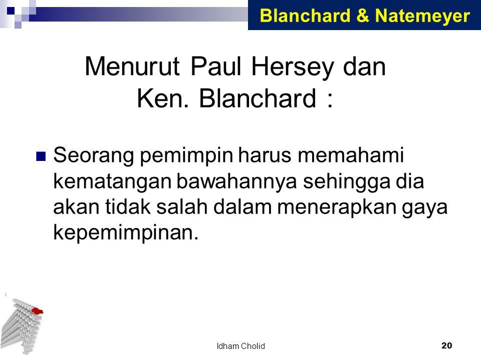 Menurut Paul Hersey dan Ken. Blanchard :