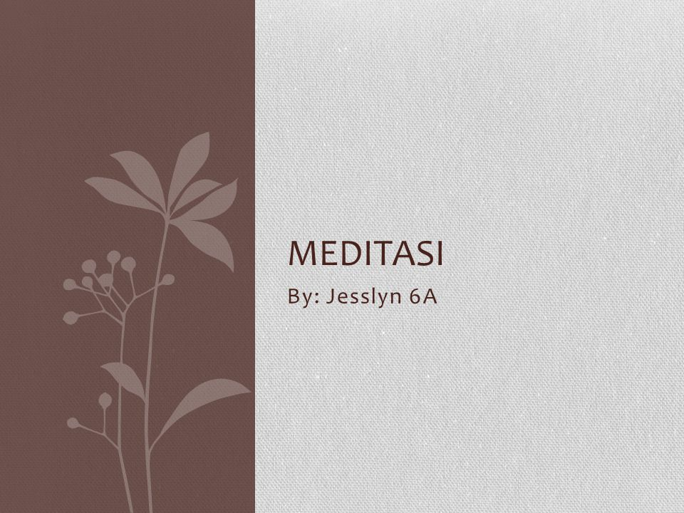 Meditasi By: Jesslyn 6A