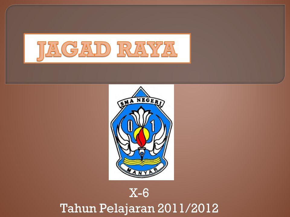 JAGAD RAYA X-6 Tahun Pelajaran 2011/2012