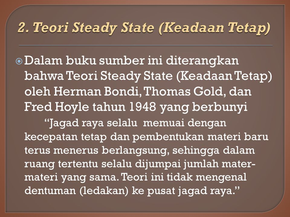 2. Teori Steady State (Keadaan Tetap)