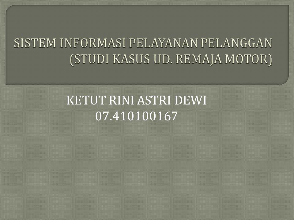 SISTEM INFORMASI PELAYANAN PELANGGAN (STUDI KASUS UD. REMAJA MOTOR)
