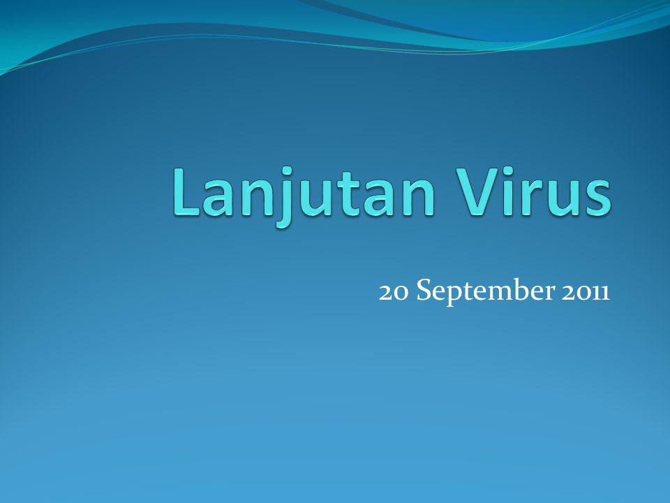 Lanjutan Virus 20 September 2011