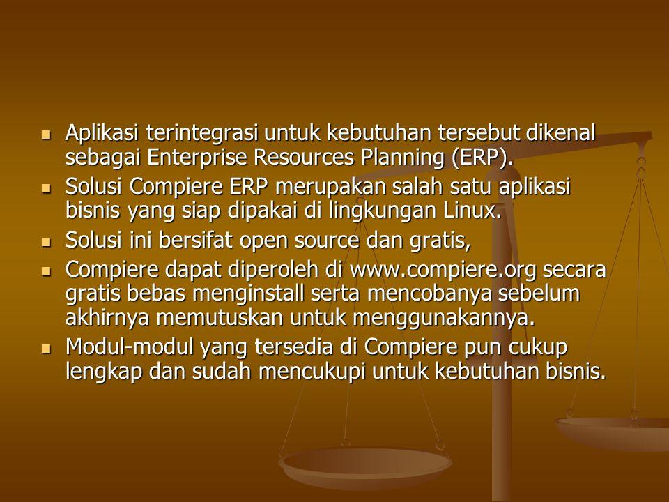 Aplikasi terintegrasi untuk kebutuhan tersebut dikenal sebagai Enterprise Resources Planning (ERP).