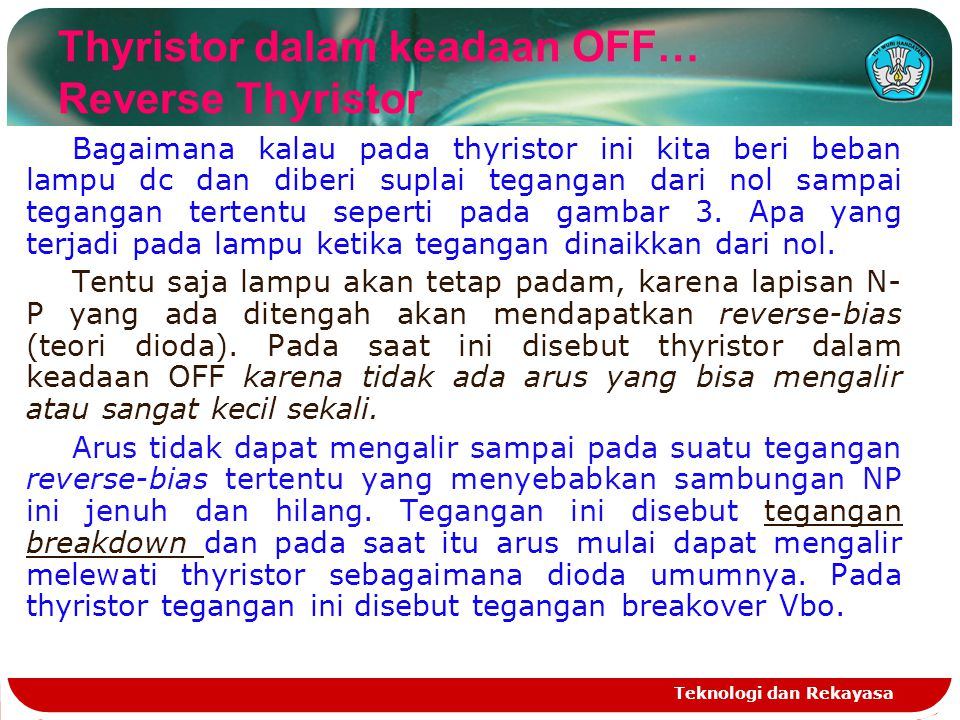 Thyristor dalam keadaan OFF… Reverse Thyristor