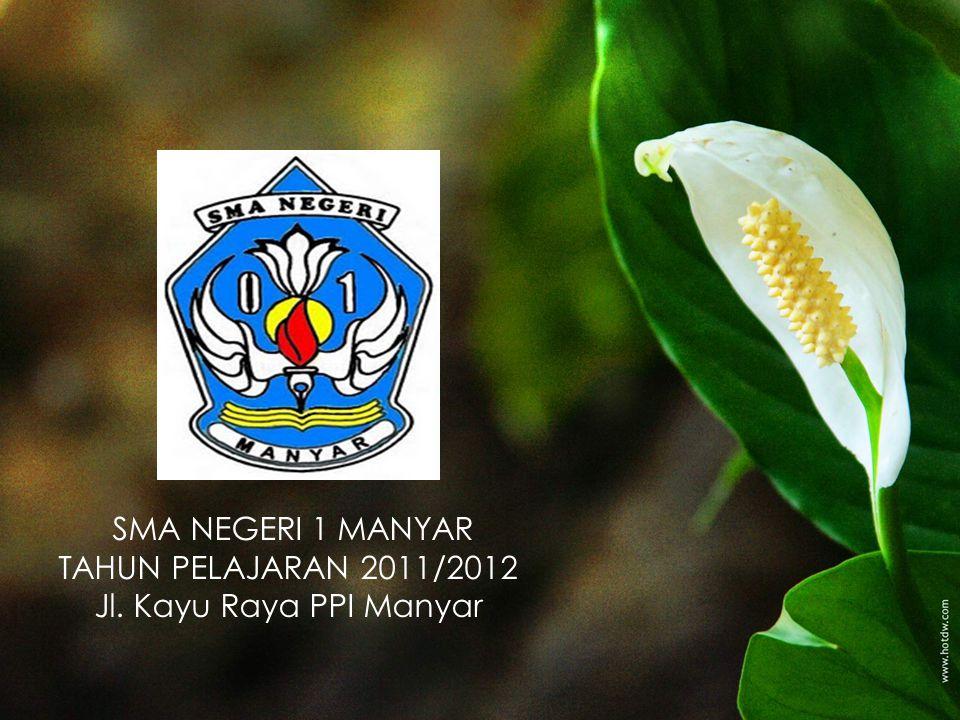SMA NEGERI 1 MANYAR TAHUN PELAJARAN 2011/2012 Jl. Kayu Raya PPI Manyar