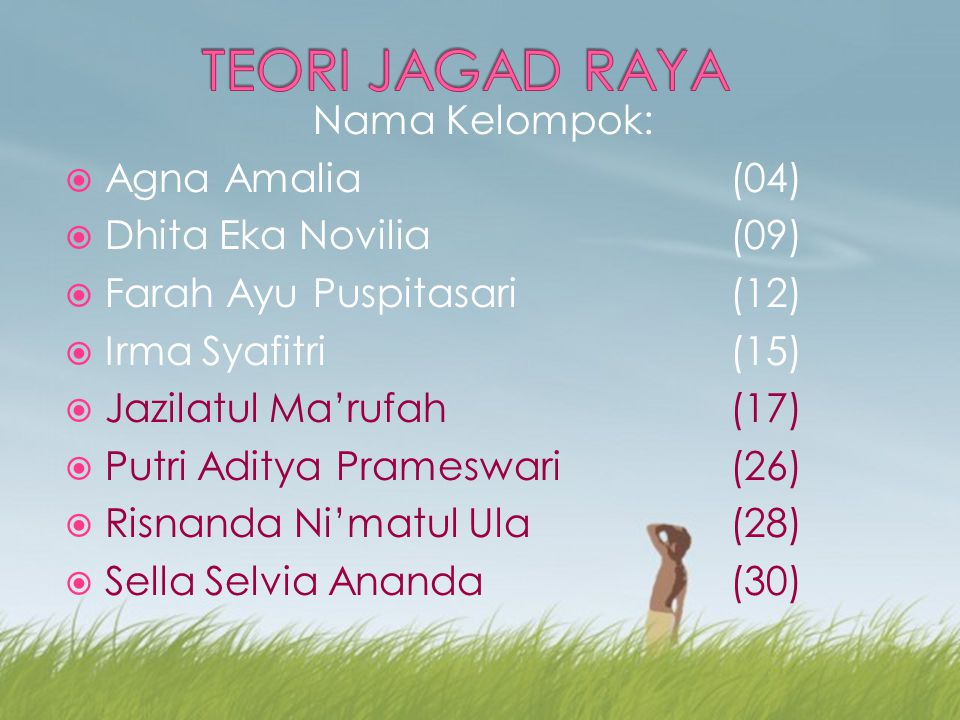 TEORI JAGAD RAYA Nama Kelompok: Agna Amalia (04)