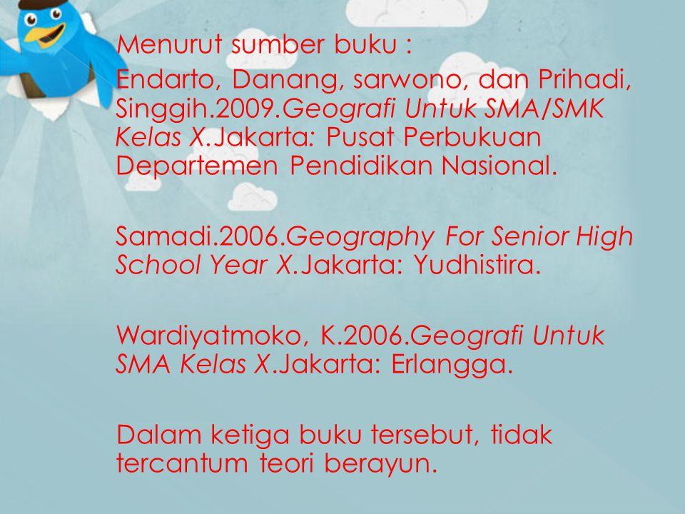 Menurut sumber buku : Endarto, Danang, sarwono, dan Prihadi, Singgih