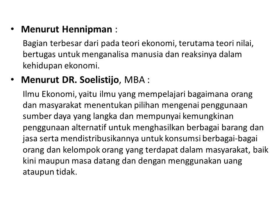 Menurut DR. Soelistijo, MBA :