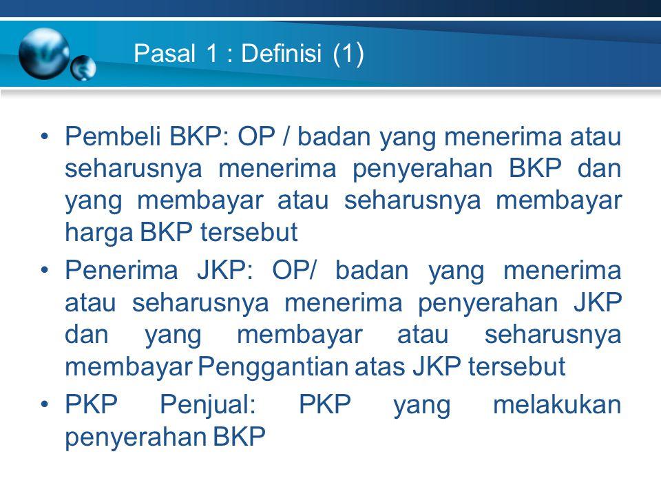 PKP Penjual: PKP yang melakukan penyerahan BKP