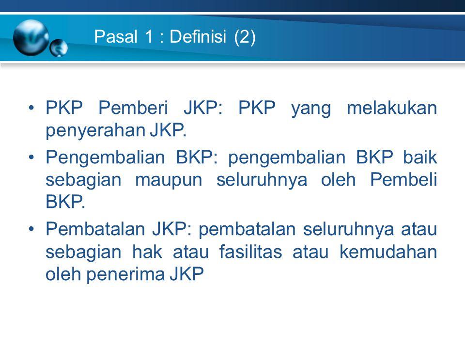 PKP Pemberi JKP: PKP yang melakukan penyerahan JKP.