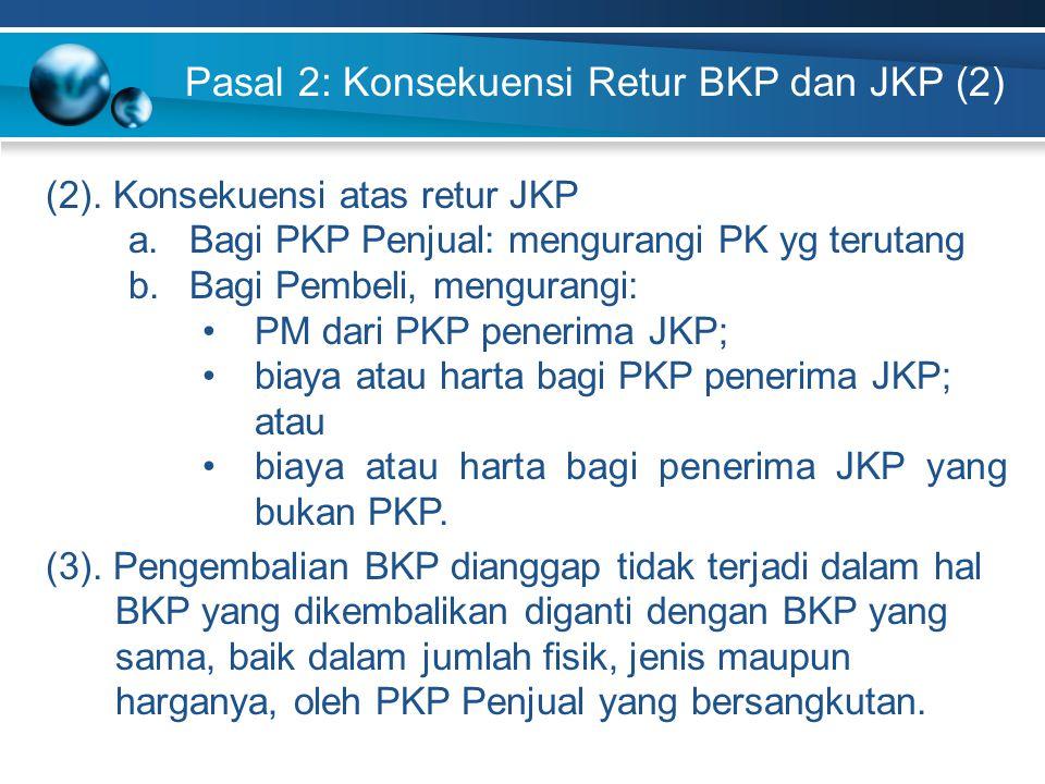 Pasal 2: Konsekuensi Retur BKP dan JKP (2)
