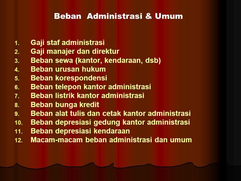 Beban Administrasi & Umum