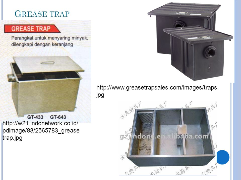 Grease trap http://www.greasetrapsales.com/images/traps.jpg