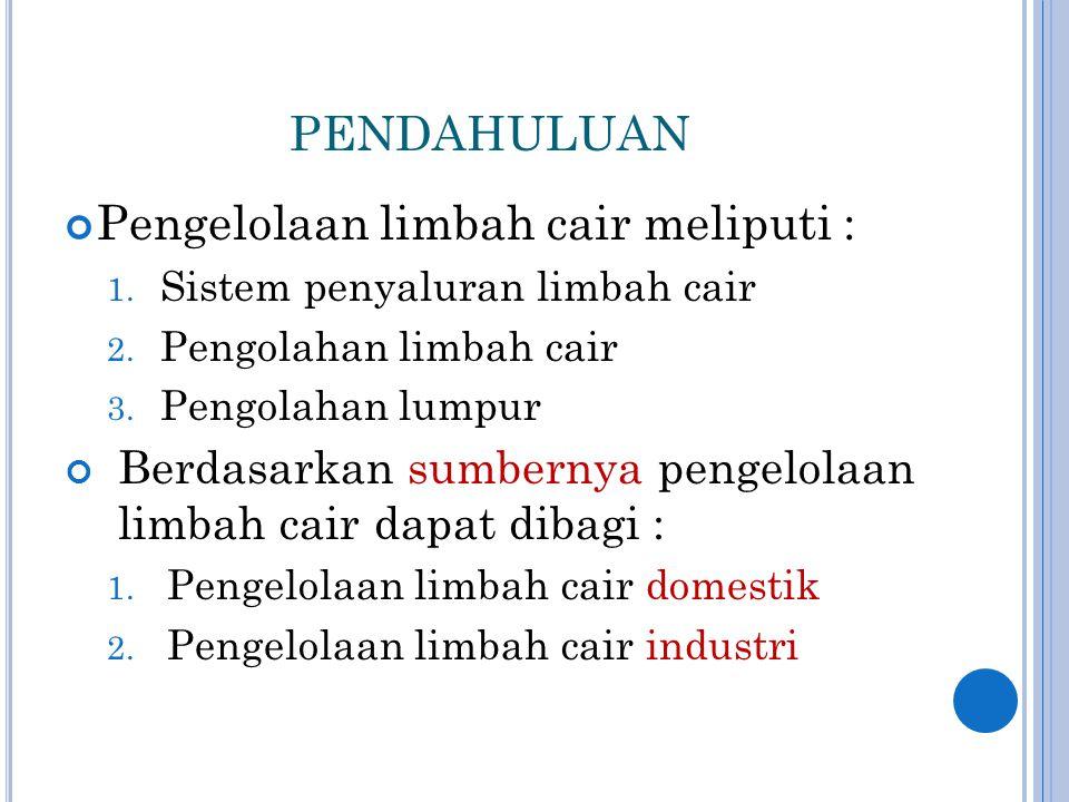Pengelolaan limbah cair meliputi :