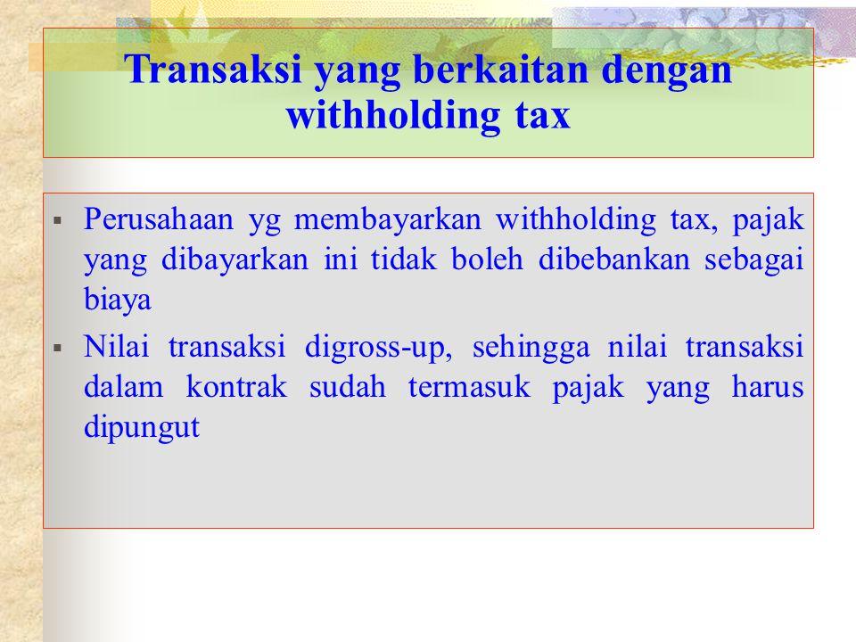 Transaksi yang berkaitan dengan withholding tax