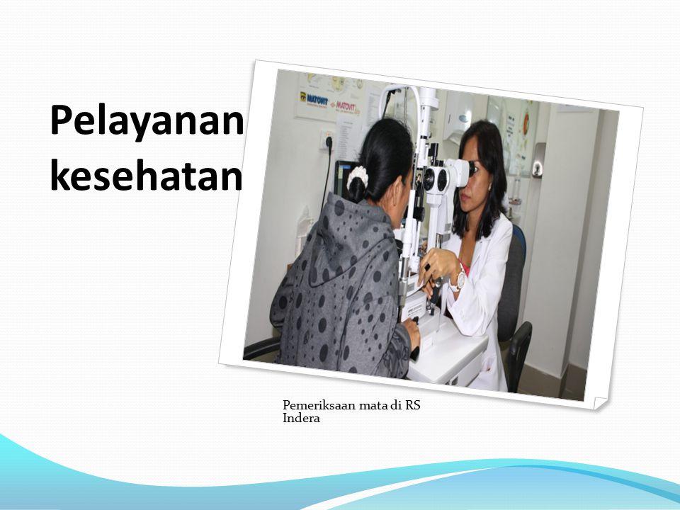 Pelayanan kesehatan Pemeriksaan mata di RS Indera