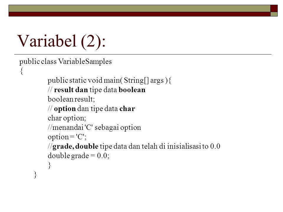 Variabel (2): public class VariableSamples {