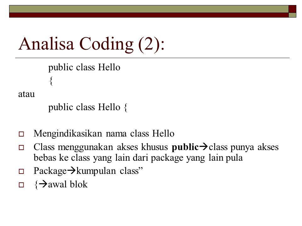 Analisa Coding (2): public class Hello { atau public class Hello {