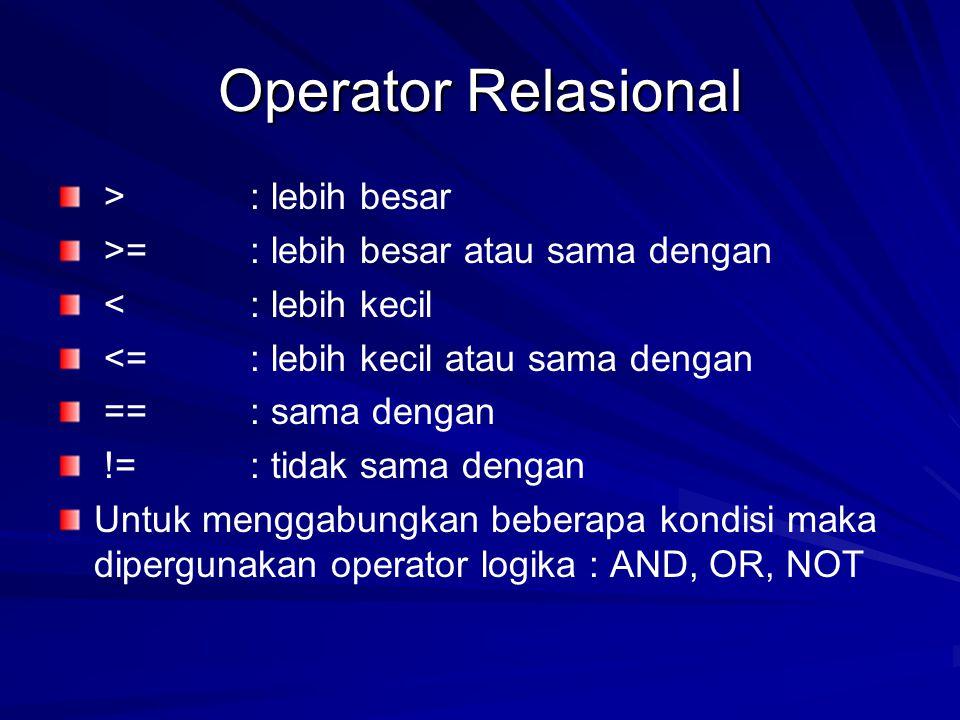 Operator Relasional > : lebih besar