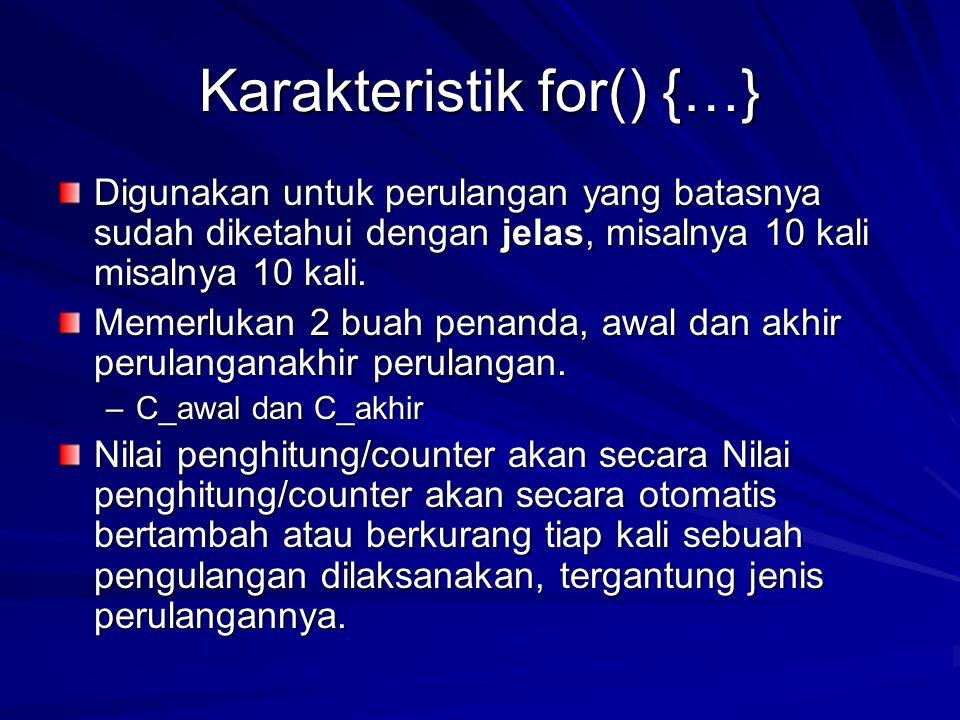 Karakteristik for() {…}