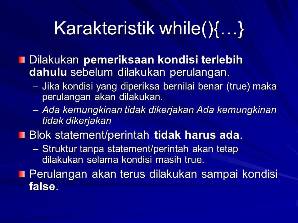 Karakteristik while(){…}
