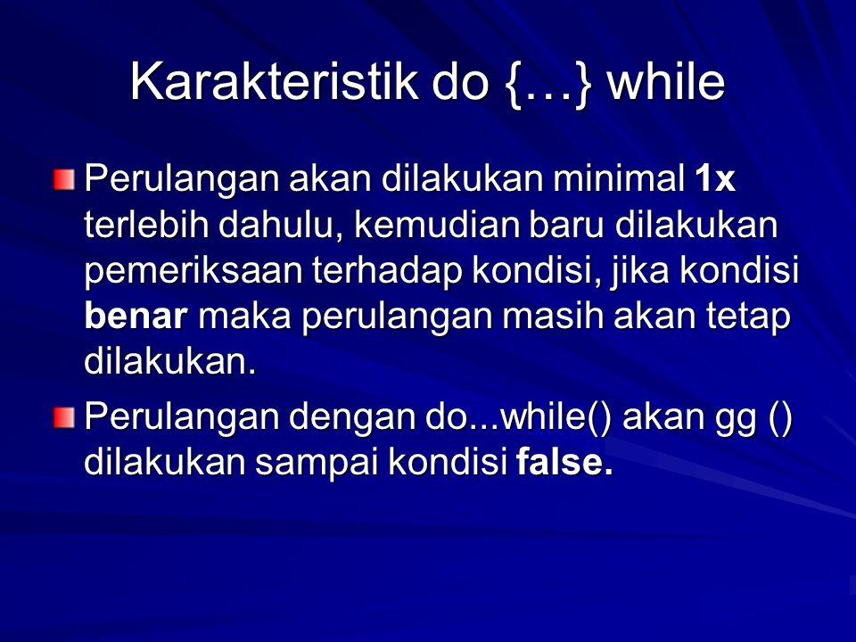 Karakteristik do {…} while