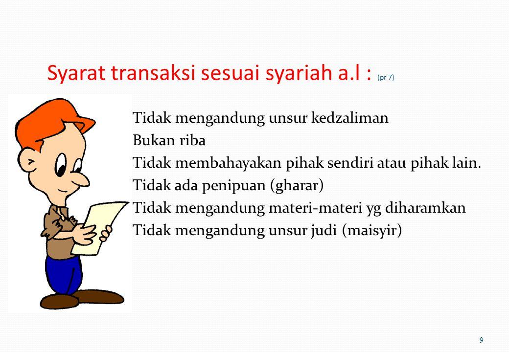 Syarat transaksi sesuai syariah a.l : (pr 7)