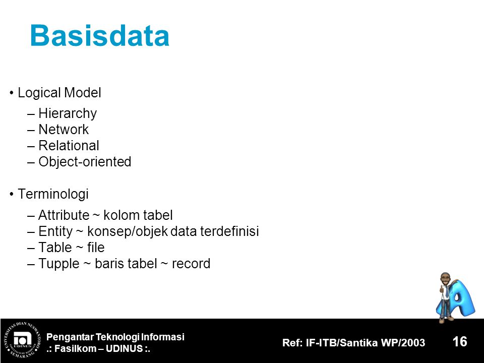 Basisdata • Logical Model – Hierarchy – Network – Relational