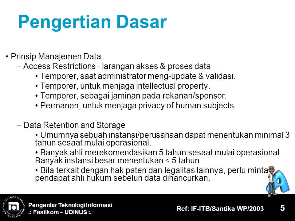 Pengertian Dasar • Prinsip Manajemen Data