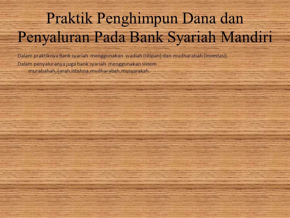 Praktik Penghimpun Dana dan Penyaluran Pada Bank Syariah Mandiri