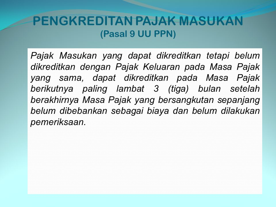 PENGKREDITAN PAJAK MASUKAN (Pasal 9 UU PPN)