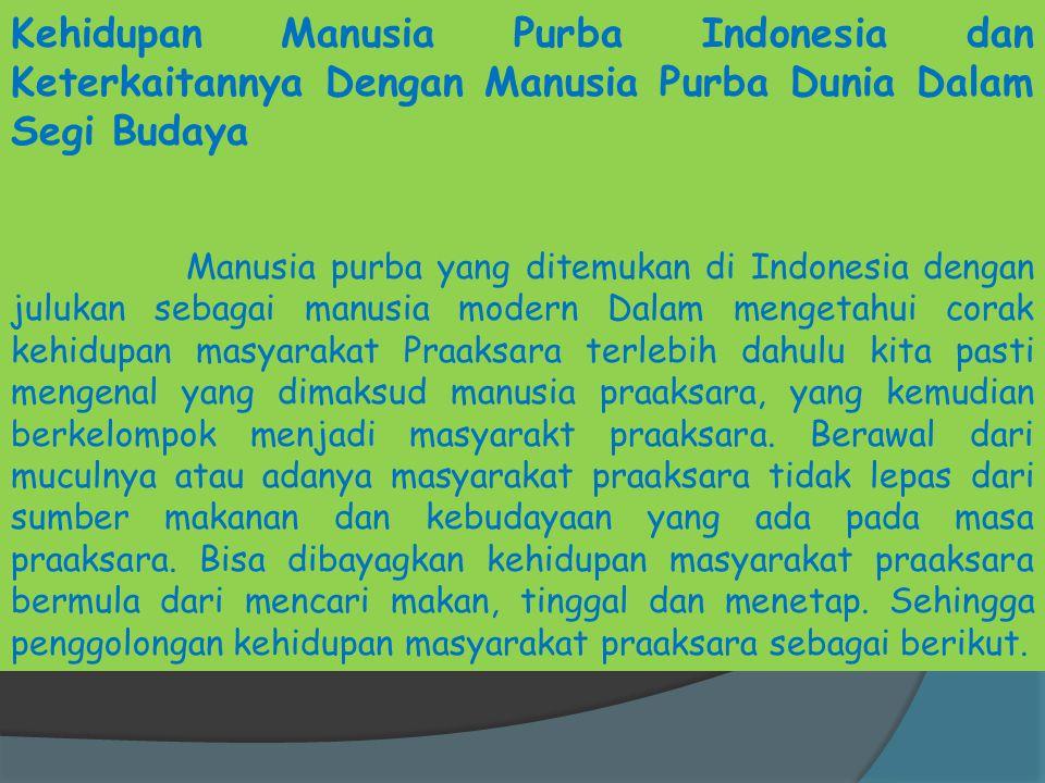 Kehidupan Manusia Purba Indonesia dan Keterkaitannya Dengan Manusia Purba Dunia Dalam Segi Budaya